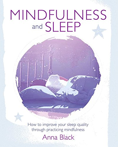 9781782495604: Mindfulness and Sleep: How to Improve Your Sleep Quality Through Practicing Mindfulness