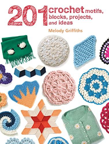 9781782495727: 201 Crochet Motifs, Blocks, Projects and Ideas