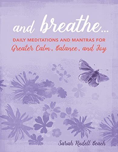Book Cover: And Breathe...: Daily Meditations and Mantras for Greater Calm, Balance, and Joy