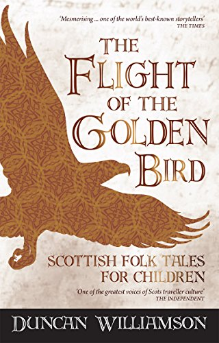 9781782500179: The Flight of the Golden Bird: Scottish Folk Tales for Children (Kelpies)