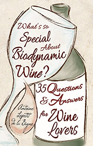 9781782500216: What's So Special About Biodynamic Wine?: Thirty-five Questions and Answers for Wine Lovers
