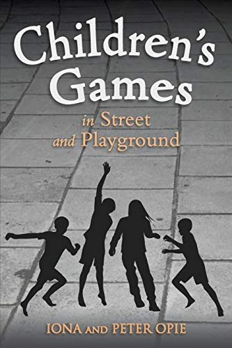 Children's Games in Street and Playground (1782500324) by Iona Opie; Peter Opie