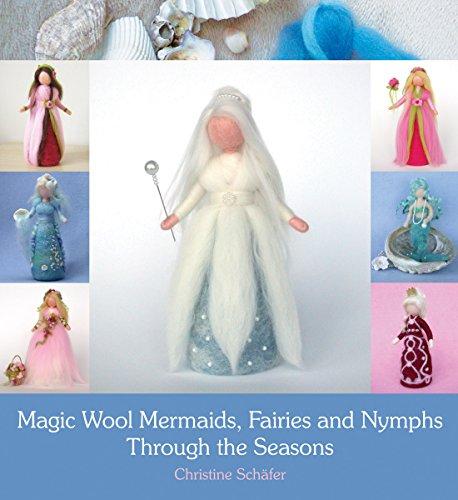 9781782500384: Magic Wool Mermaids, Fairies and Nymphs Through the Seasons