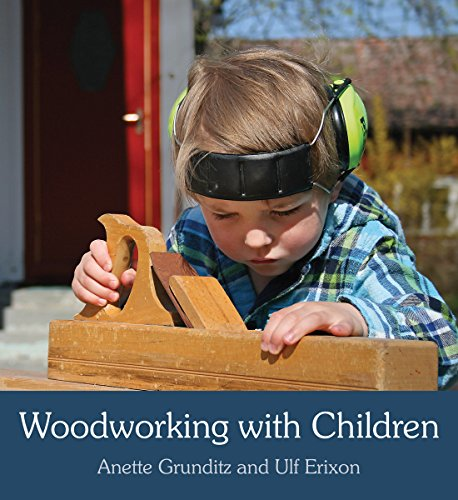 Woodworking with Children (Paperback): Anette Grunditz, Ulf