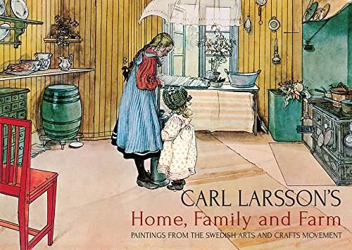 9781782500476: Carl Larsson's Home, Family and Farm: Paintings from the Swedish Arts and Crafts Movement