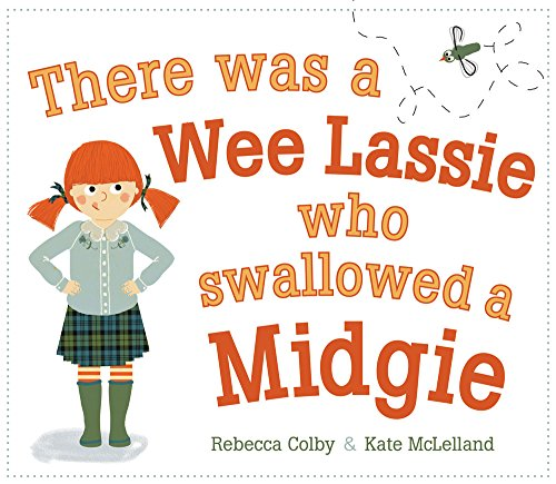 There Was a Wee Lassie Who Swallowed: Rebecca Colby