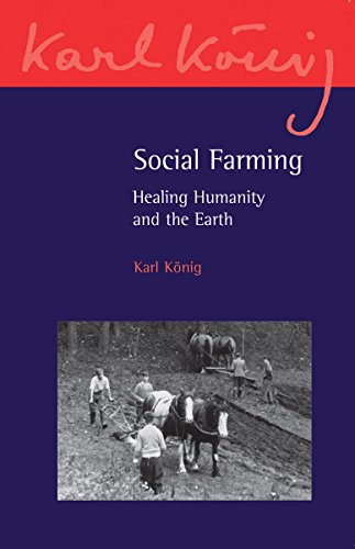 9781782500582: Social Farming: Healing Humanity and the Earth (Karl Konig Archive)