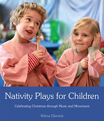 9781782501169: Nativity Plays for Children: Celebrating Christmas Through Movement and Music