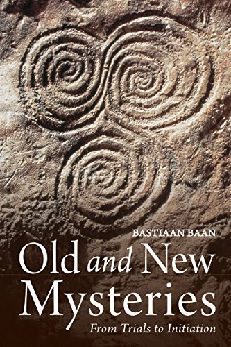 Old and New Mysteries: From Trials to Initiation: Baan, Bastiaan