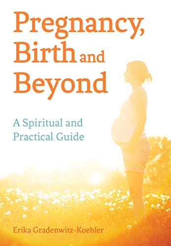 9781782501282: Pregnancy, Birth and Beyond: A Spiritual and Practical Guide