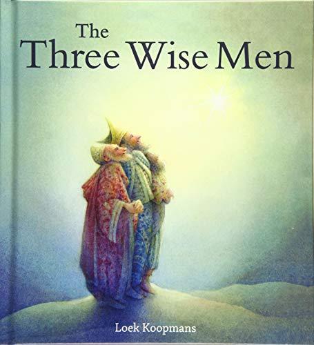 The Three Wise Men: A Christmas Story: Koopmans, Loek