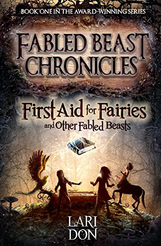 9781782501374: First Aid for Fairies and Other Fabled Beasts (Fabled Beasts Chronicles)