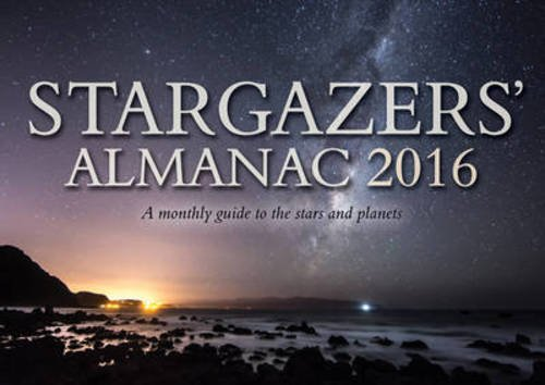 9781782501961: Stargazers' Almanac 2016: A Monthly Guide to the Stars and Planets