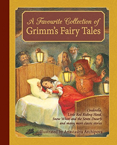 9781782502012: A Favourite Collection of Grimm's Fairy Tales: Cinderella, Little Red Riding Hood, Snow White and the Seven Dwarfs and many more classic stories