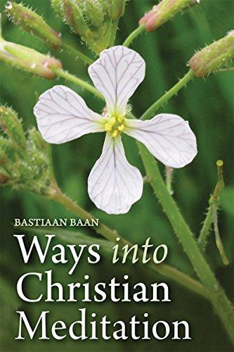 Ways into Christian Meditation: Baan, Bastiaan