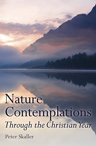 Nature Contemplations Through the Christian Year (Hardcover): Peter Skaller