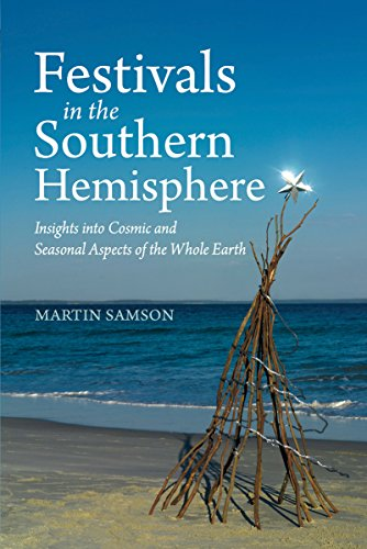 9781782502470: Festivals in the Southern Hemisphere: Insights into Cosmic and Seasonal Aspects of the Whole Earth