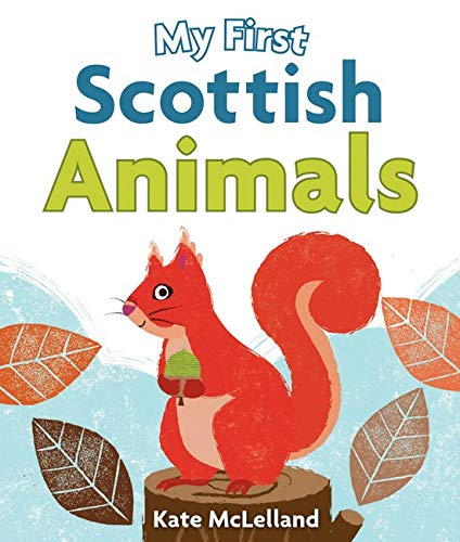My First Scottish Animals: McLelland, Kate