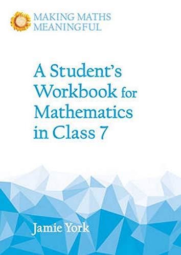 A Student's Workbook for Mathematics in Class 7: York, Jamie