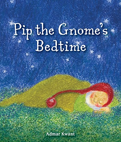 9781782504139: Pip the Gnome's Bedtime