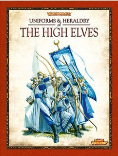9781782530138: Uniforms & Heraldry of the High Elves