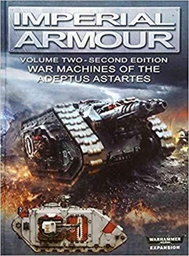 9781782533023: Imperial Armour: Volume 2 - Second Edition: War Machines of the Adeptus Astartes (Warhammer 40,000 40k 30k Games Workshop Forge World)