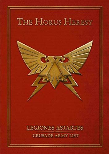 9781782534570: The Horus Heresy: Legiones Astartes Crusade Army List