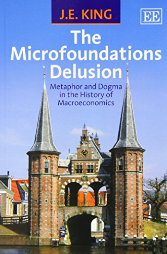 9781782540298: The Microfoundations Delusion: Metaphor and Dogma in the History of Macroeconomics