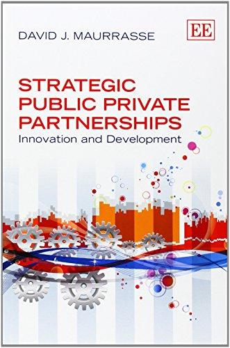9781782540748: Strategic Public Private Partnerships: Innovation and Development