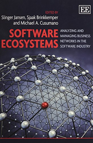 Software Ecosystems: Analyzing and Managing Business Networks in the Software Industry: Slinger ...