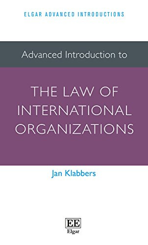 Advanced Introduction to the Law of International Organizations (Elgar Advanced Introductions) (...