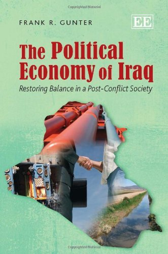 9781782544319: The Political Economy of Iraq: Restoring Balance in a Post-Conflict Society