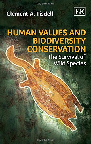 Human Values and Biodiversity Conservation: Tisdell, Clement A.