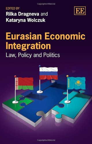 9781782544753: Eurasian Economic Integration: Law, Policy and Politics