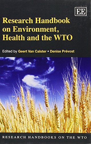 Research Handbook on Environment, Health and the Wto: Van Calster, Geert (EDT)/ Prevost, Denise (...