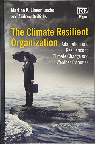9781782545828: The Climate Resilient Organization: Adaptation and Resilience to Climate Change and Weather Extremes