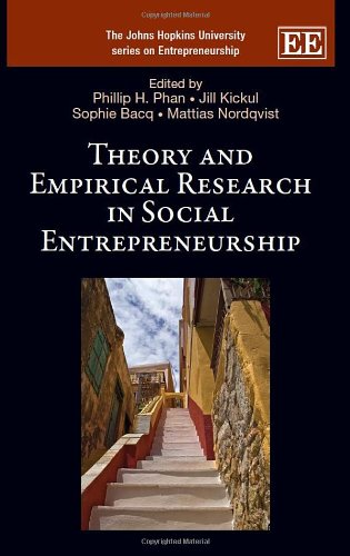 9781782546825: Theory and Empirical Research in Social Entrepreneurship (The Johns Hopkins University Series on Entrepreneurship)