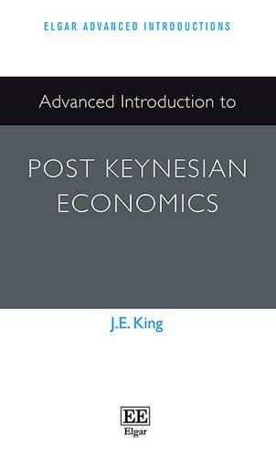 9781782548430: King, J: Advanced Introduction to Post Keynesian Economics (Elgar Advanced Introductions series)