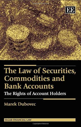 9781782549017: The Law of Securities, Commodities and Bank Accounts: The Rights of Account Holders (Elgar Financial Law series)