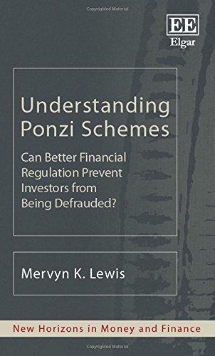 Understanding Ponzi Schemes: Can Better Financial Regulation Prevent Investors from Being Defrauded...