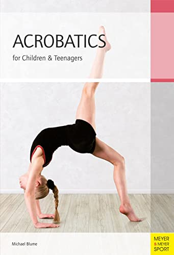 9781782550136: Acrobatics for Children and Teenagers: From the Basics to Spectacular Human Balance Figures