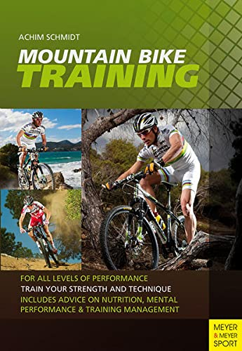 Mountain Bike Training: For All Levels of Performance: Schmidt, Achim
