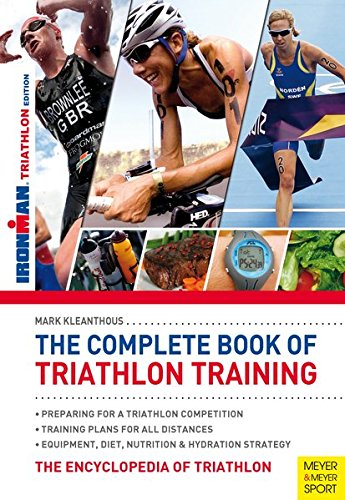 9781782550228: The Complete Book of Triathlon Training: The Essential Guide for All Distances