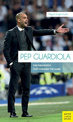 9781782550297: Pep Guardiola: The Philosophy That Changed The Game