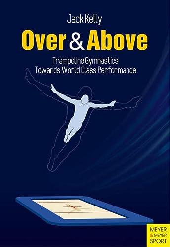 9781782550341: Over & Above: Trampoline Gymnastics