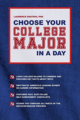 Choose Your College Major in A Day: Laurence Shatkin