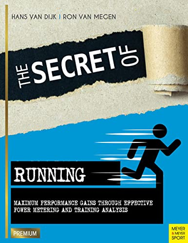 The Secret of Running: Maximum Performance Gains Through Effective Power Metering and Training ...
