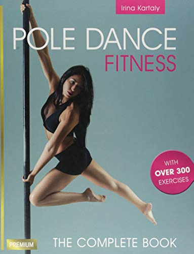 9781782551263: Pole Dance Fitness: The Complete Book