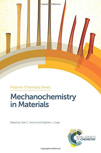 Mechanochemistry in Materials (Polymer Chemistry Series): Yoan C. Simon,
