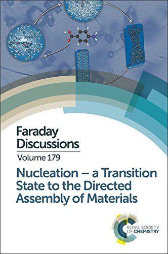 9781782621799: Nucleation: A Transition State to the Directed Assembly of Materials: Faraday Discussion 179 (Faraday Discussions)